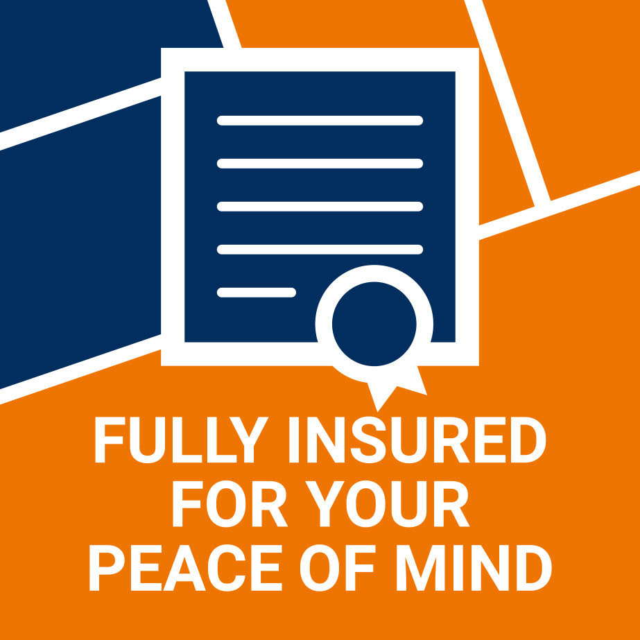 Fully Insured for your Peace of Mind